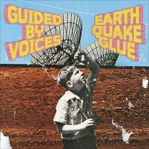 Guided By Voices альбом Earthquake Glue
