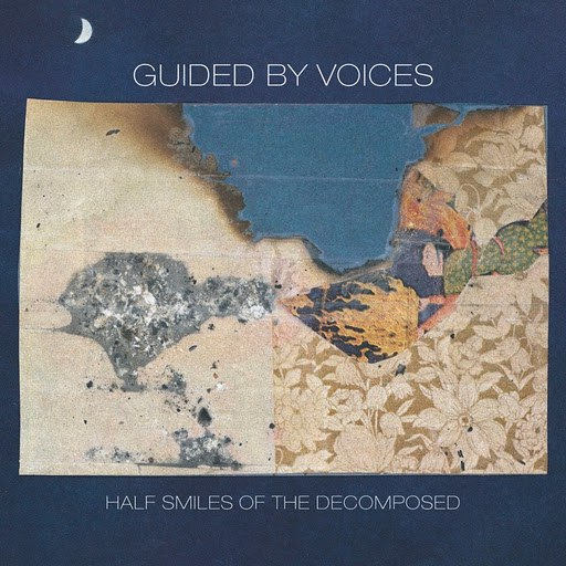Guided By Voices альбом Half Smiles of the Decomposed