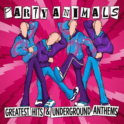 Party Animals альбом Greatest Hits & Underground Anthems