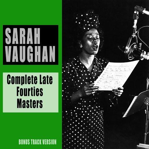 Sarah Vaughan альбом Complete Late Fourties Masters (Bonus Track Version)