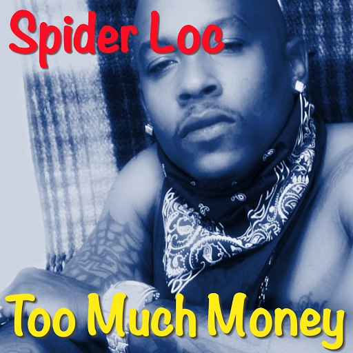 SPIDER LOC альбом Too Much Money