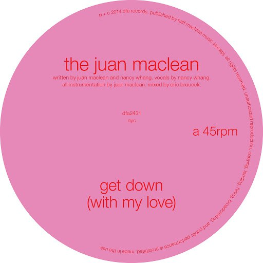 The Juan Maclean альбом Get Down (With My Love)