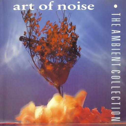 Art Of Noise альбом The Ambient Collection