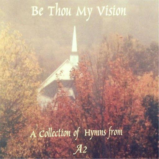 A2 альбом Be Thou My Vision