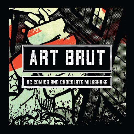 Art Brut альбом DC Comics and Chocolate Milkshake