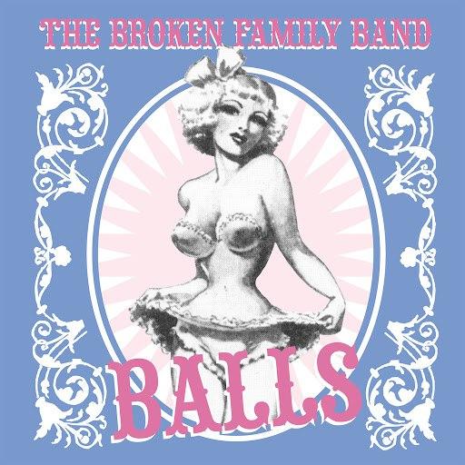 The Broken Family Band альбом Balls