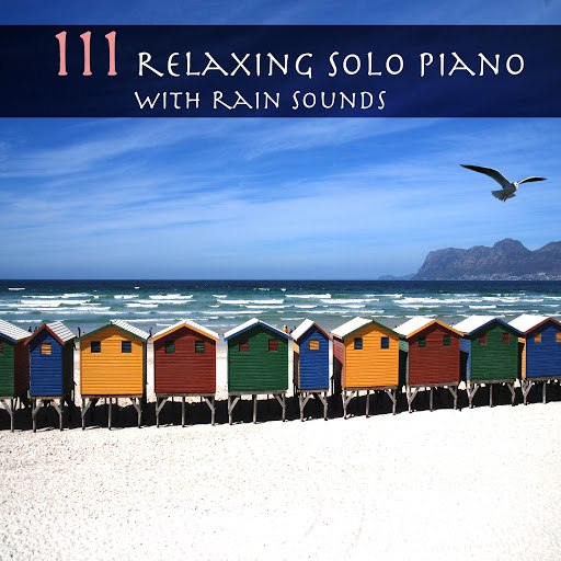 Serenity альбом 111 Relaxing Solo Piano with Rain Sounds (Meditation, Study, Baby, Yoga, Massage, Sleep)