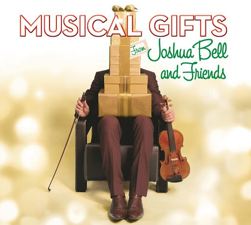 Joshua Bell альбом Musical Gifts from Joshua Bell and Friends