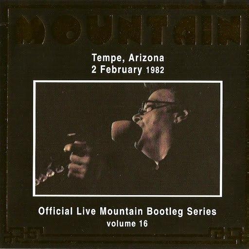 Mountain альбом Official Live Bootleg Series Vol. 16 - Tempe, Arizona 2 February 1982
