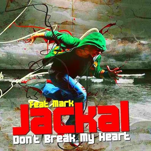 Jackal альбом Don't Break My Heart (Mark)