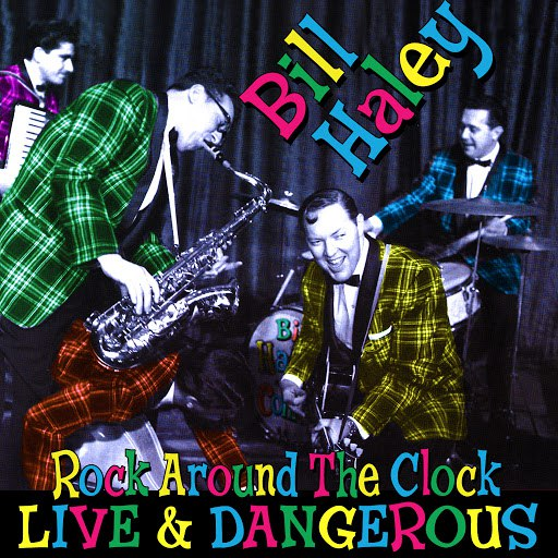 Bill Haley альбом Rock Around the Clock - Live & Dangerous