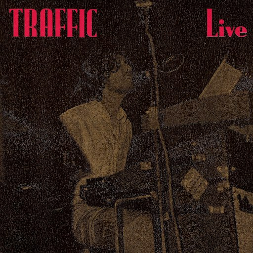 Traffic альбом Live (At the Hammersmith Odeon 1970)