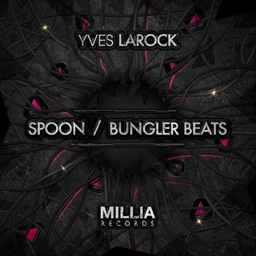 Yves Larock альбом Spoon / Bungler Beats