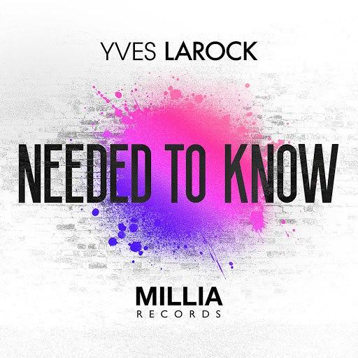 Yves Larock альбом Needed to Know