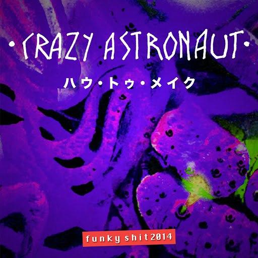 Crazy Astronaut альбом Funky Shit 2014