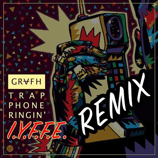 Grafh альбом Trap Phone Ringin (I.Y.F.F.E Remix)