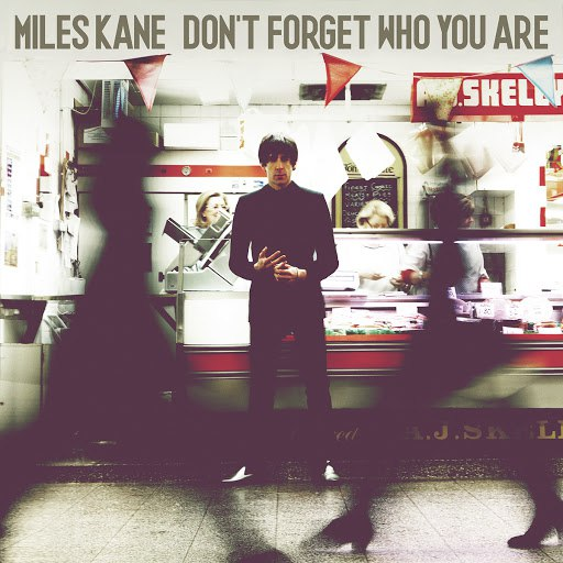 Miles Kane альбом Don't Forget Who You Are (Deluxe)