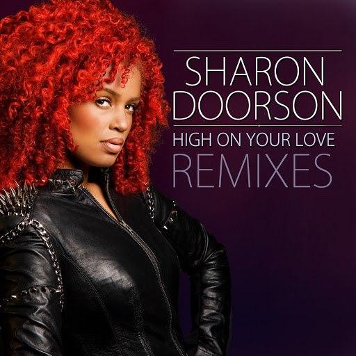 Sharon Doorson альбом High On Your Love (Remixes)