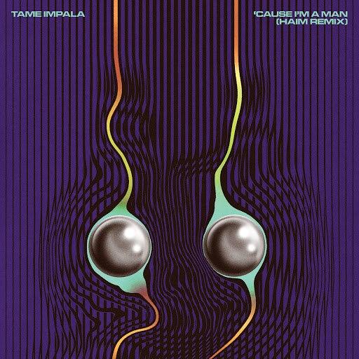 Tame Impala альбом 'Cause I'm A Man (HAIM Remix)