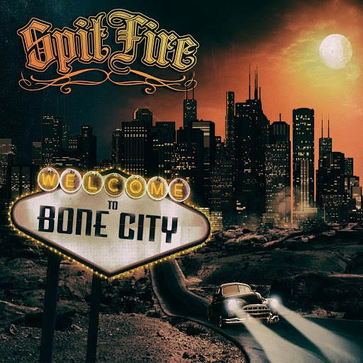 Spitfire альбом Welcome to Bone City