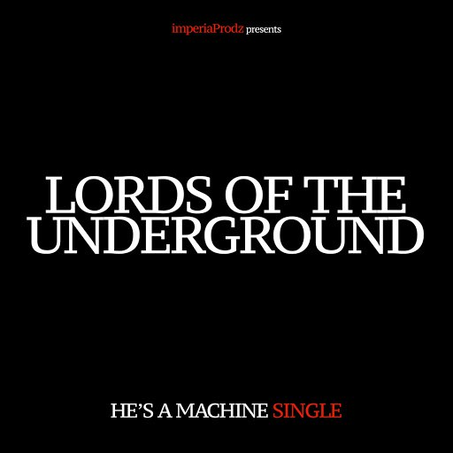 Lords Of The Underground альбом He's a Machine