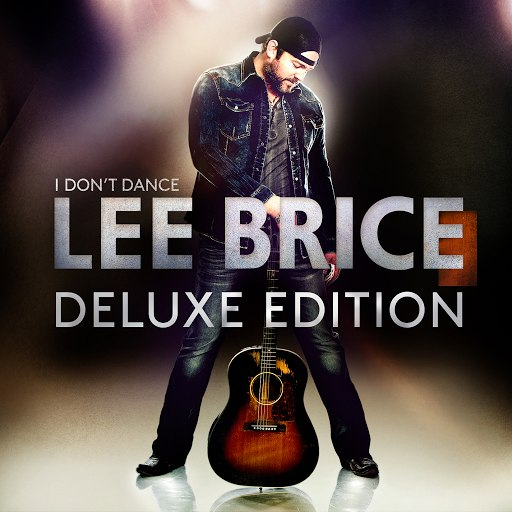 Lee Brice альбом I Don't Dance (Deluxe Edition)