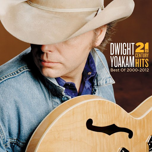 Dwight Yoakam альбом 21st Century Hits: Best of 2000 - 2012