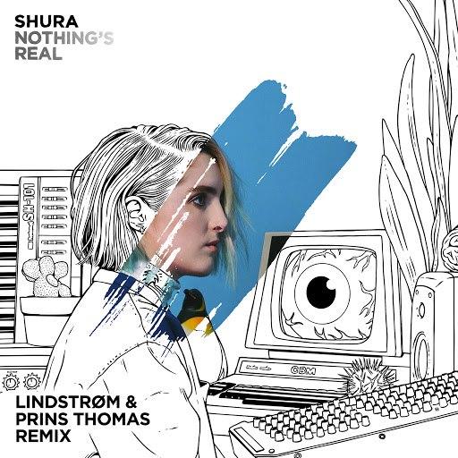 Shura альбом Nothing's Real (Lindstrøm & Prins Thomas Remix)