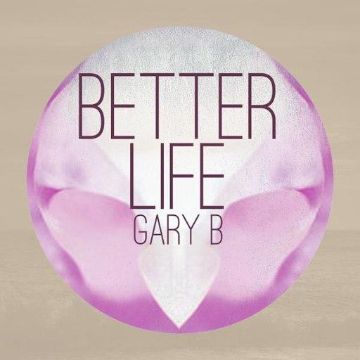 Gary B альбом Better Life