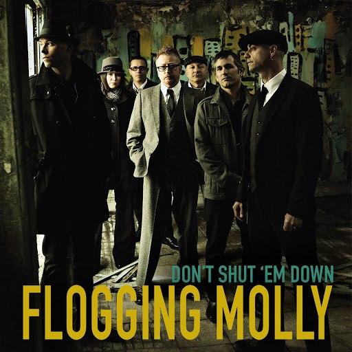 Flogging Molly альбом Don't Shut 'Em Down