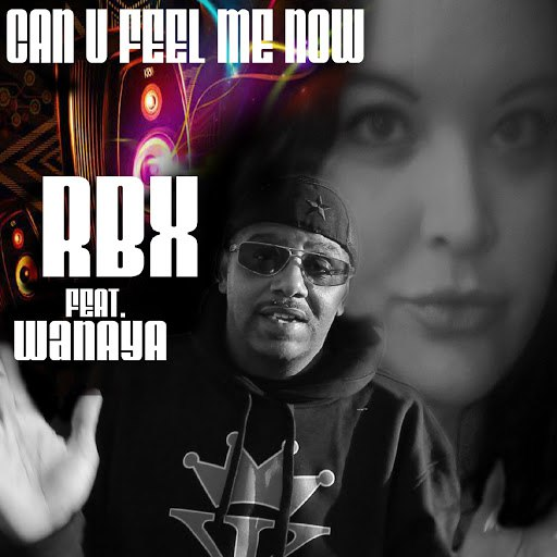 RBX альбом Can You Feel Me Now (feat. Wanaya)
