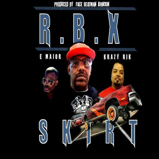 RBX альбом Skirt (feat. E. Major & Krazy Rik)