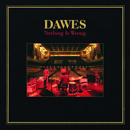 Dawes альбом Nothing Is Wrong