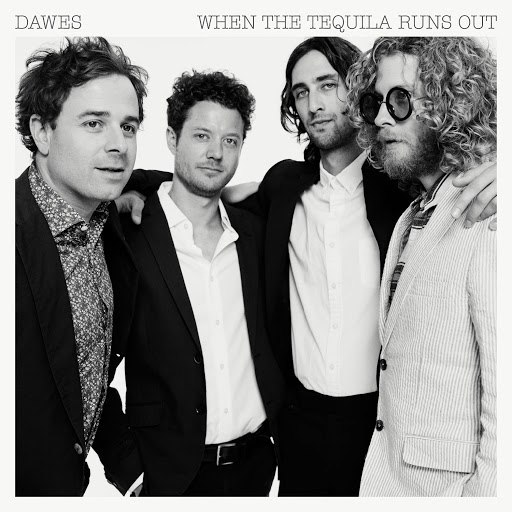 Dawes альбом When The Tequila Runs Out