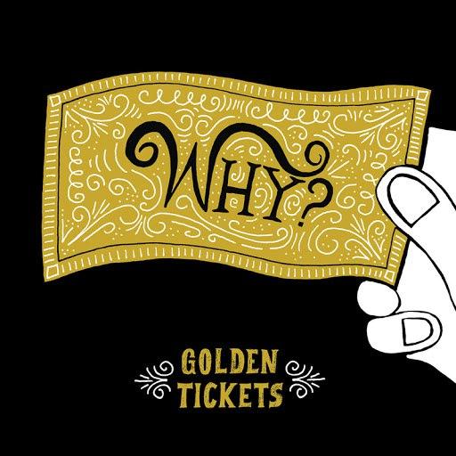 Why? альбом Golden Tickets