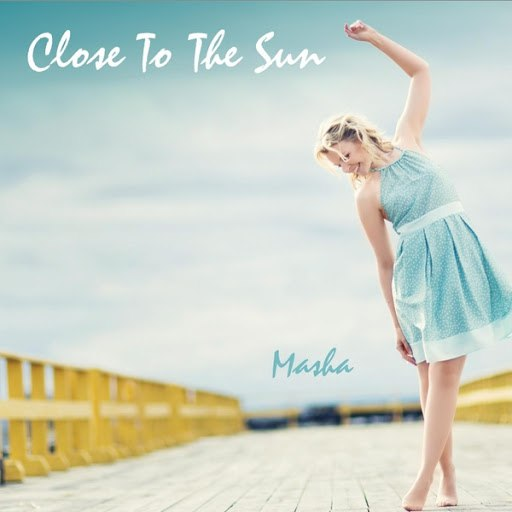 Masha альбом Close to the Sun