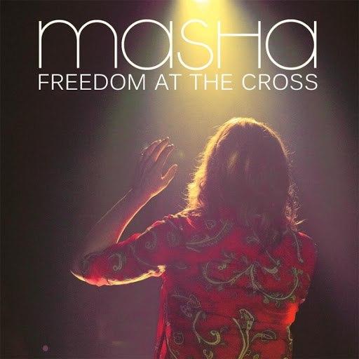Masha альбом Freedom At the Cross