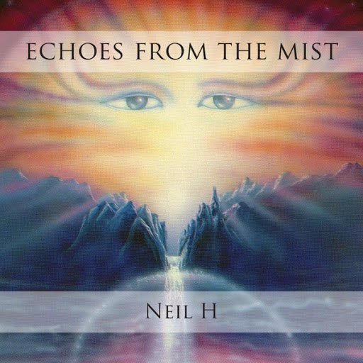 Neil H альбом Echoes from the Mist