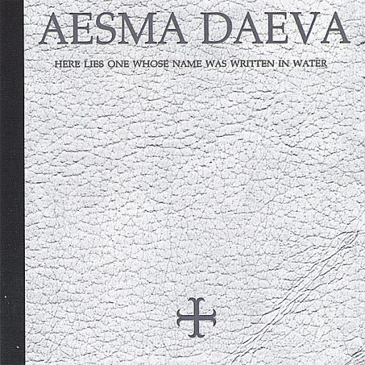Aesma Daeva альбом Here Lies One whose Name was Written in Water