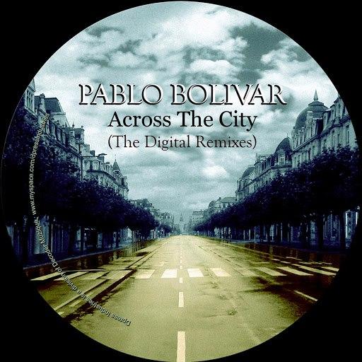 Pablo Bolivar альбом Across the City (The Digital Remixes)