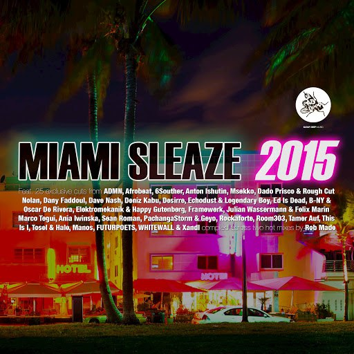 Rob Made альбом Miami Sleaze 2015 (Mixed & Compiled by Rob Made)