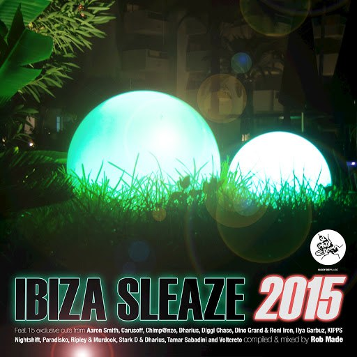 Rob Made альбом Ibiza Sleaze, 2015 (Mixed & Compiled by Rob Made)