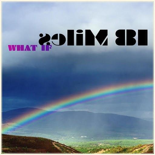 18 MILES альбом What If
