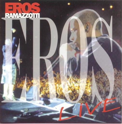 Eros Ramazzotti альбом Eros Live