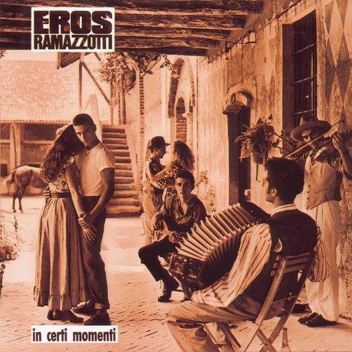 Eros Ramazzotti альбом In Certi Momenti