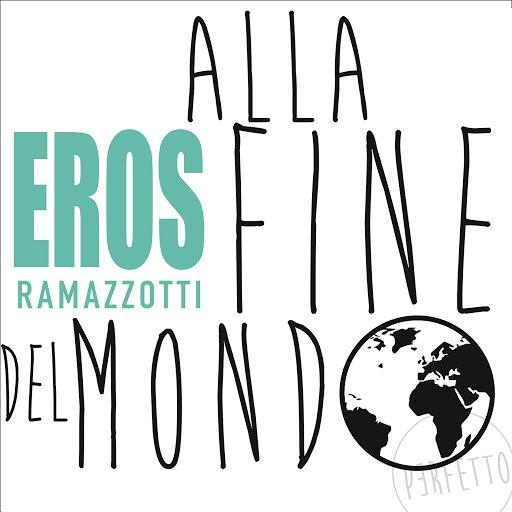 Eros Ramazzotti альбом Alla Fine Del Mondo