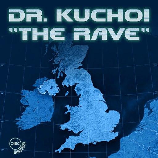 Dr. Kucho! альбом The Rave