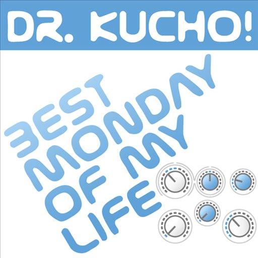 Dr. Kucho! альбом Best Monday of My Life
