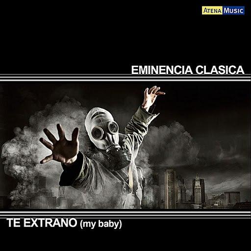 Eminencia Clasica альбом Te Extrano (My Baby) [feat. Nardavid]