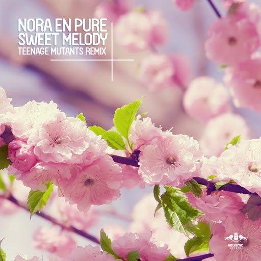 Nora En Pure альбом Sweet Melody (Teenage Mutants Remix)